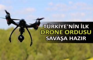 Türkiye'nin ilk drone ordusu savaşa hazır
