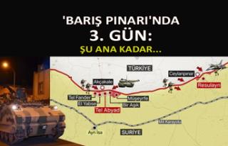'Barış Pınarı'nda 3. gün: Şu ana kadar...