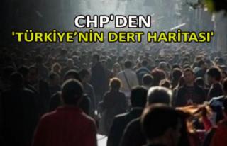 CHP'den 'Türkiye'nin Dert Haritası'