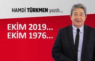 Hamdi Türkmen yazdı: Ekim 2019... Ekim 1976...