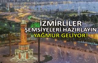 İzmirliler dikkat: Şemsiyeleri hazırlayın