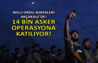 Milli Ordu askerleri Akçakale'de! 14 bin asker...