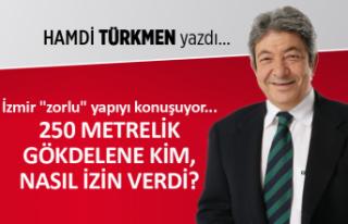 Hamdi Türkmen yazdı: 250 metrelik gökdelene kim,...