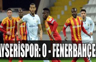 Kayserispor: 0 - Fenerbahçe:3