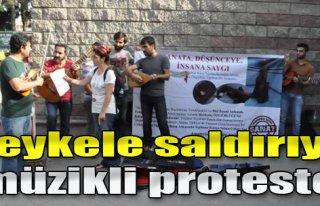 Heykele Saldırıya Müzikli Protesto