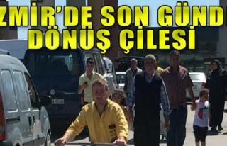 İzmir'de Son Günde Dönüş Çilesi