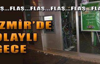 İzmir'de Olaylı Gece