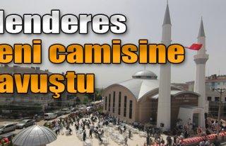 Menderes Yeni Camisine Kavuştu