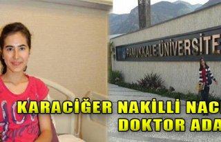 Karaciğer Nakilli Naciye Doktor Adayı