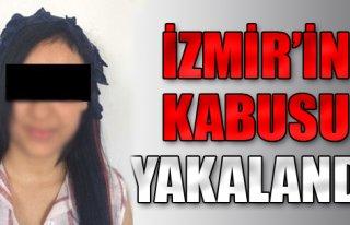 İzmir'in Kabusu Yakalandı!