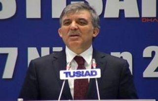 Gül'den TÜSİAD'a Öneriler