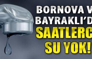 Bornova ve Bayraklı'da Su Kesintisi