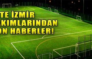 İzmir Takımlarından Gelişmeler