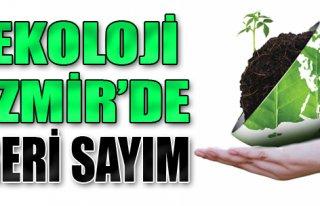 Ekoloji İzmir'de Geri Sayım