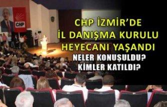 CHP İzmir'de İl Danışma Kurulu mesaisi...