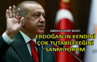 Selvi: Erdoğan'ın kendini çok tutabileceğini sanmıyorum