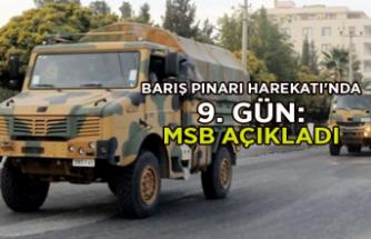 Barış Pınarı Harekatı'nda 9. gün: MSB açıkladı