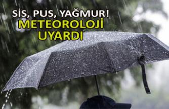 Sis, pus, yağmur! Meteoroloji uyardı