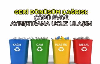 Geridönüşüm çağrısı: Çöpü evde ayrıştırana ucuz ulaşım
