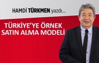 Hamdi Türkmen yazdı: Türkiye'ye örnek satın alma modeli