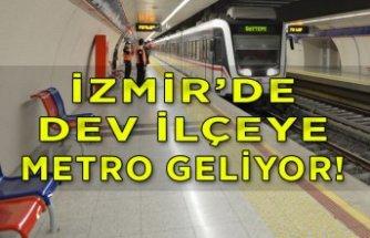 İzmir'in dev ilçesine metro müjdesi!