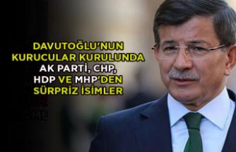 Davutoğlu'nun kurucular kurulunda AK Parti, CHP, HDP ve MHP'den sürpriz isimler