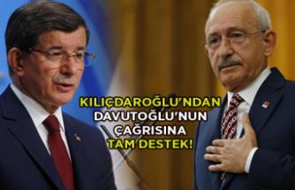 Kılıçdaroğlu'ndan Davutoğlu'nun çağrısına tam destek
