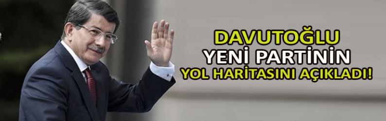 Davutoğlu yeni partinin yol haritasını açıkladı!