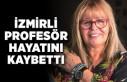İzmirli profesör Hülya Nutku hayatını kaybetti