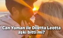 Can Yaman ile Diletta Leotta aşkı bitti mi?