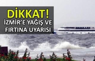 İzmir'e yağış ve fırtına uyarısı!
