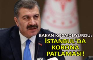 Bakan Koca duyurdu: İstanbul'da korona patlaması!