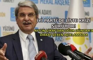 İYİ Parti'de liste krizi sürüyor! Aytun Çıray'dan...