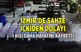 İzmir'de sahte içkiden bir kişi daha hayatını...