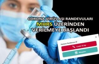 Corona virüs aşı randevuları MHRS üzerinden verilmeye...