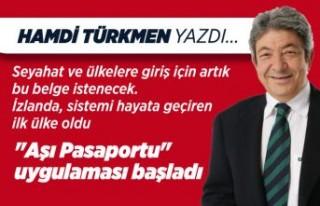 """Hamdi Türkmen yazdı: """"Aşı Pasaportu""""..."""