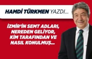 Hamdi Türkmen yazdı: İzmir'in semt adları,...