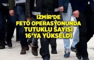 İzmir'de FETÖ operasyonunda tutuklu sayısı...