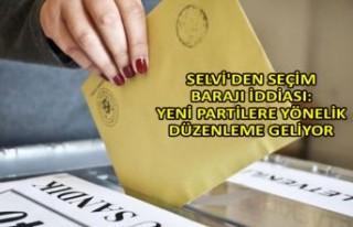 Selvi'den seçim barajı iddiası: Yeni partilere...