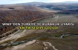 WWF'den Türkiye'ye kuraklık uyarısı:...