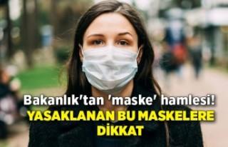Bakanlık'tan 'maske' hamlesi! Yasaklanan...