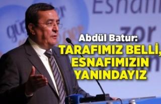 Batur: Bizim her zaman tarafımız belli, esnaftan...