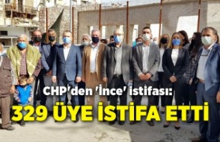 CHP'den 'İnce' istifası: 329 üye...