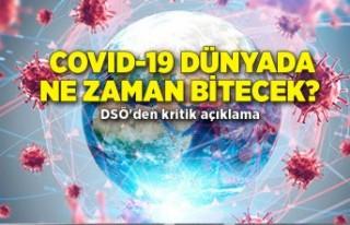 COVID-19 dünyada ne zaman bitecek? DSÖ'den...
