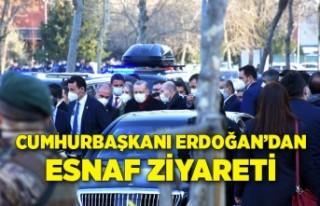 Cumhurbaşkanı Erdoğan'dan esnaf ziyareti