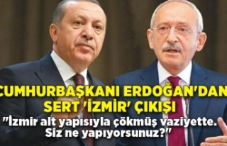 Cumhurbaşkanı Erdoğan'dan sert 'İzmir'...