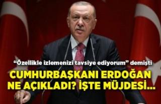 Cumhurbaşkanı Erdoğan ne açıkladı? İşte müjdesi...