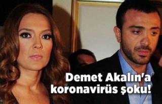 Demet Akalın'a koronavirüs şoku!