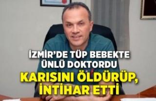 İzmir'de tüp bebekte ünlü doktordu! Karısını...