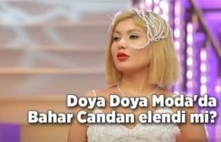 Doya Doya Moda'da Bahar Candan elendi mi?